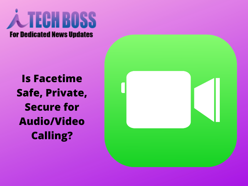 Is Facetime Safe, Secure and Private