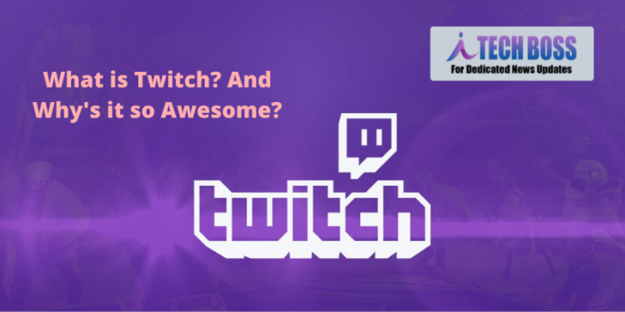 What is Twitch? And Why's it so Awesome