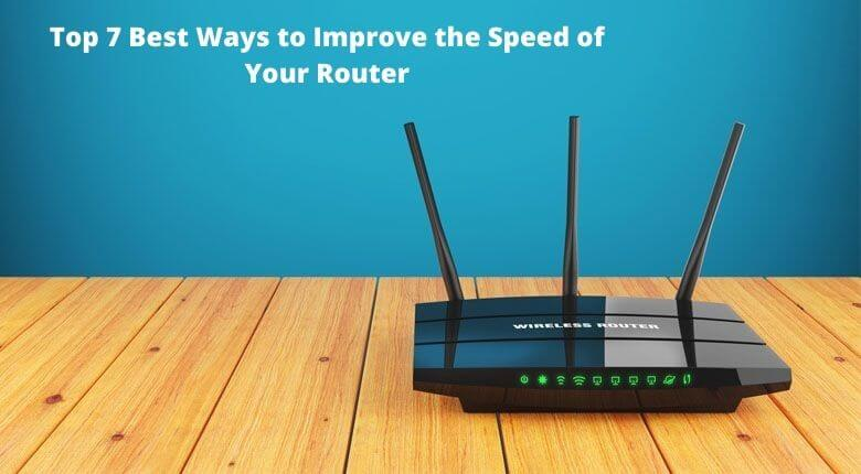 Best Ways to Improve the Speed of Your Router